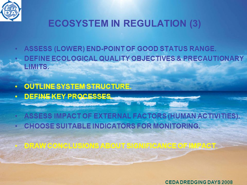 CEDA DREDGING DAYS 2008 ECOSYSTEM IN REGULATION (3) ASSESS (LOWER) END-POINT OF GOOD STATUS RANGE.