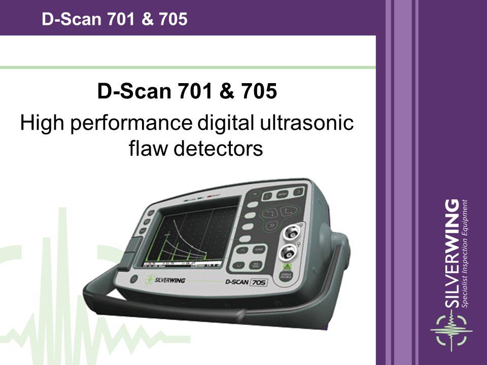 D-Scan 701 & 705 High performance digital ultrasonic flaw detectors