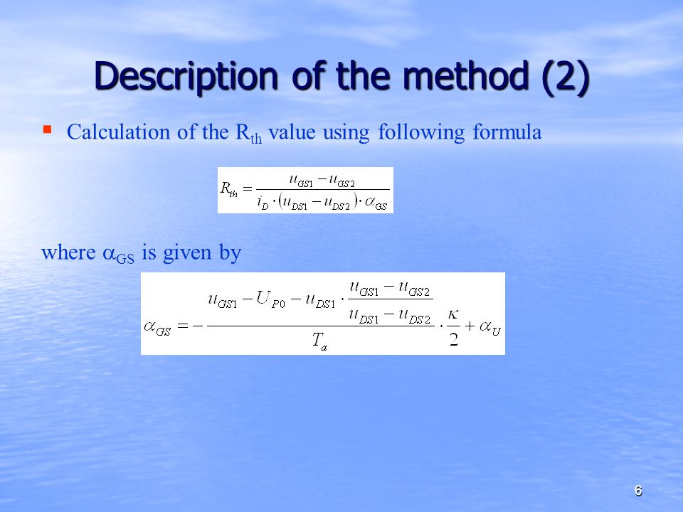 6 Description of the method (2)   Calculation of the R th value using following formula where  GS is given by