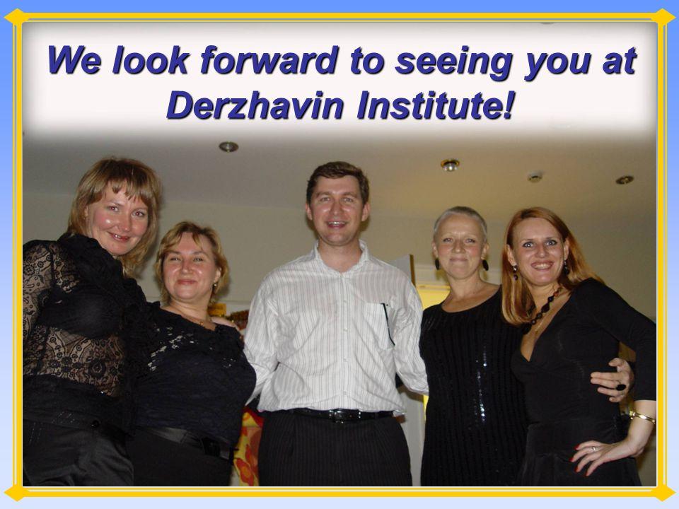 We look forward to seeing you at Derzhavin Institute!