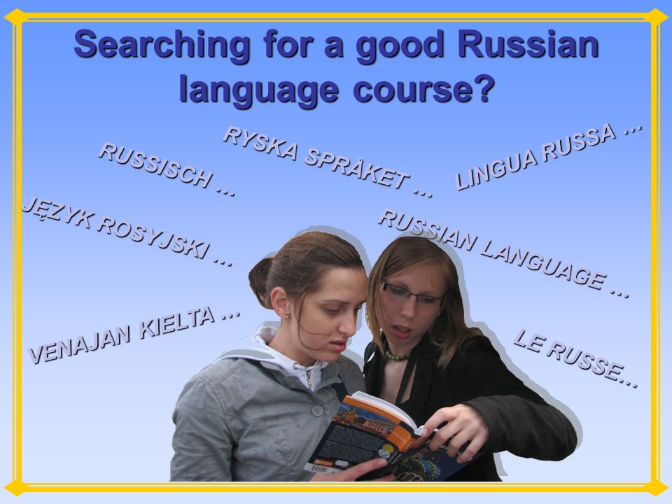 Searching for a good Russian language course.