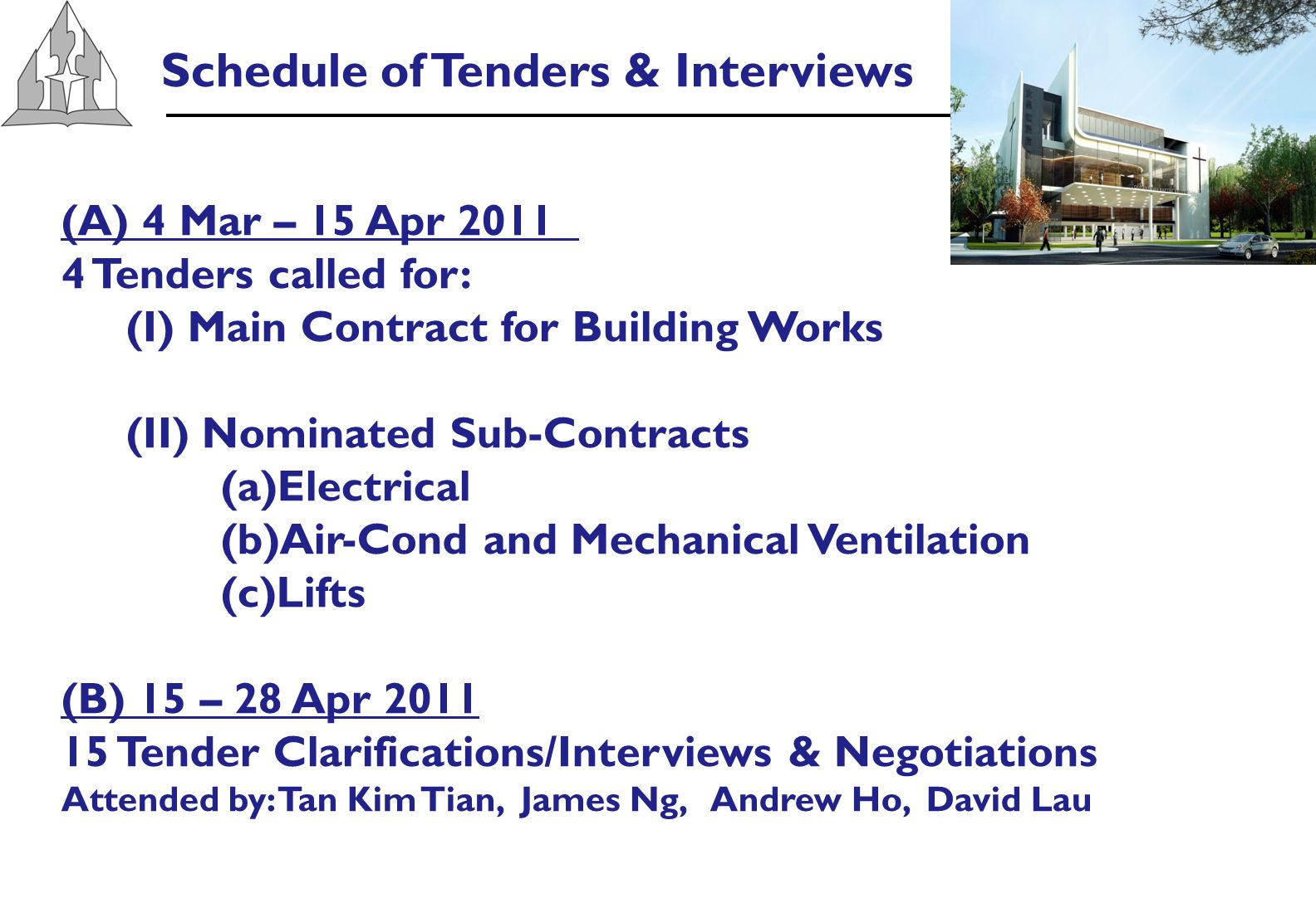 Criteria for selecting Tenderer 1.Comply with technical requirements 2.
