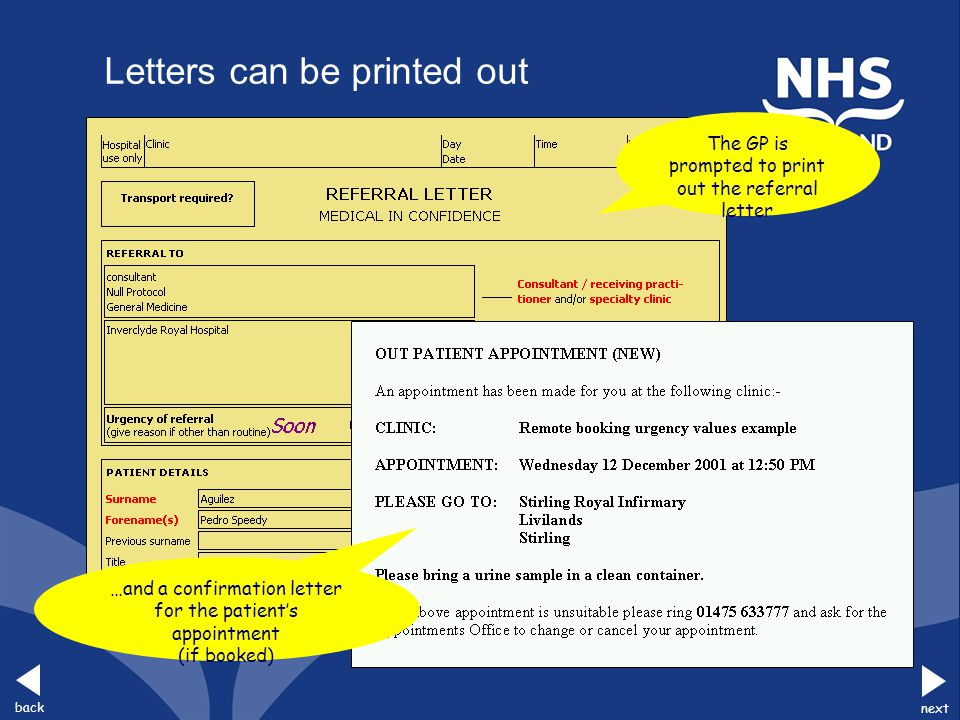 back next The GP is prompted to print out the referral letter …and a confirmation letter for the patient's appointment (if booked) Letters can be prin