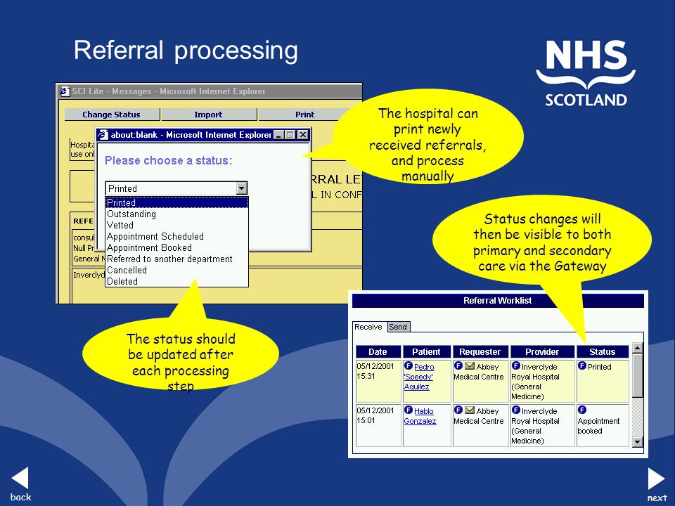 back next The status should be updated after each processing step The hospital can print newly received referrals, and process manually Status changes