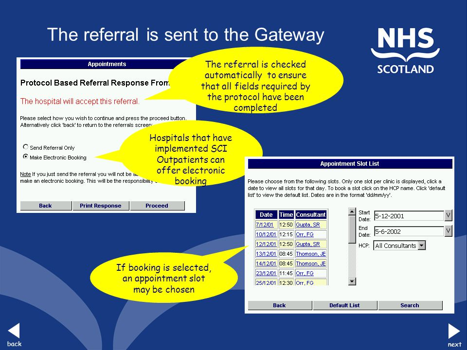 back next The referral is sent to the Gateway The referral is checked automatically to ensure that all fields required by the protocol have been compl