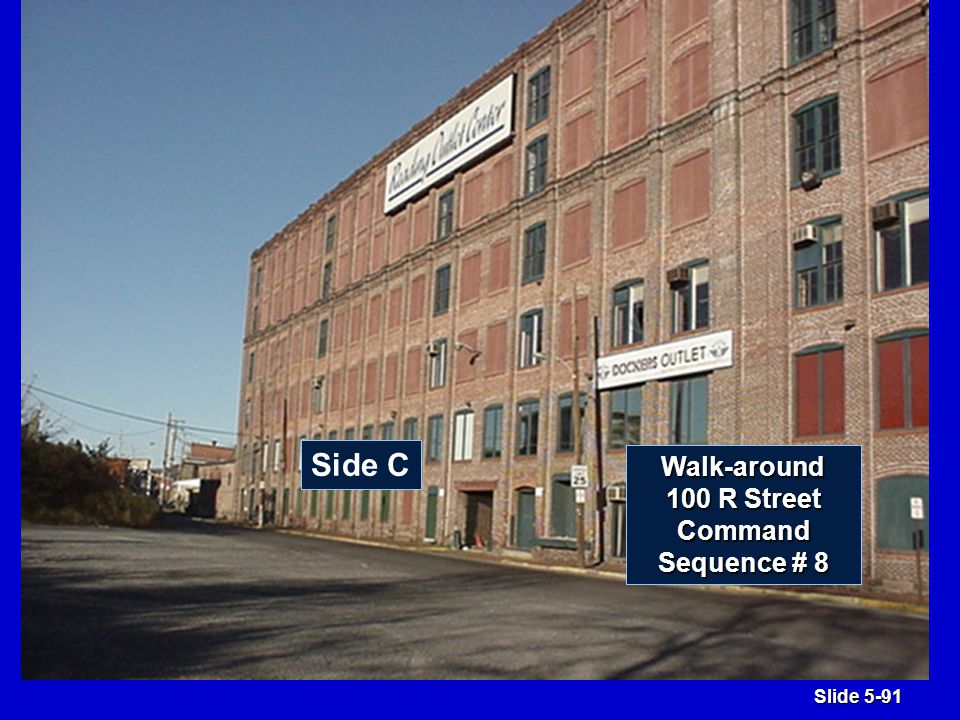 Slide 5-91 Side C Walk-around 100 R Street Command Sequence # 8