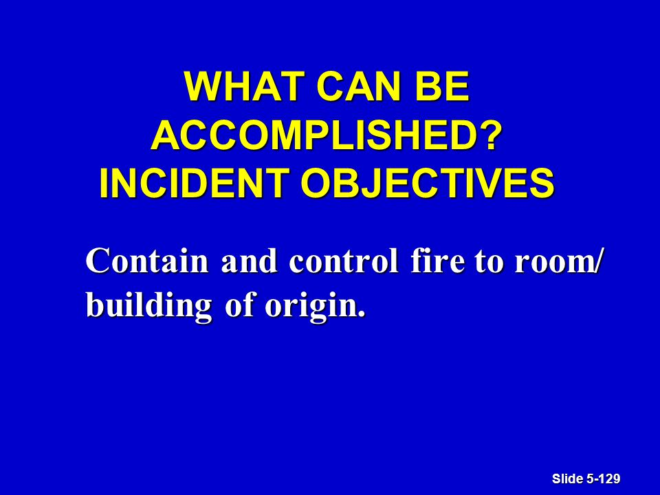 Slide 5-129 WHAT CAN BE ACCOMPLISHED.
