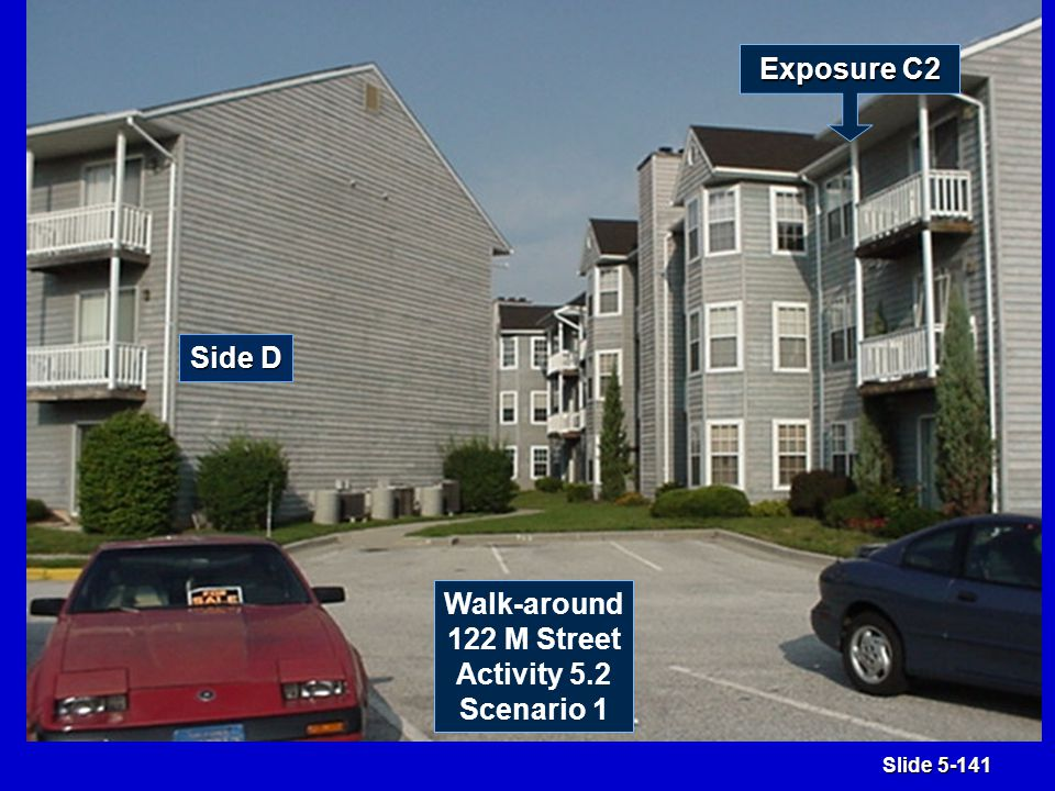 Slide 5-141 Side D Exposure C2 Walk-around 122 M Street Activity 5.2 Scenario 1