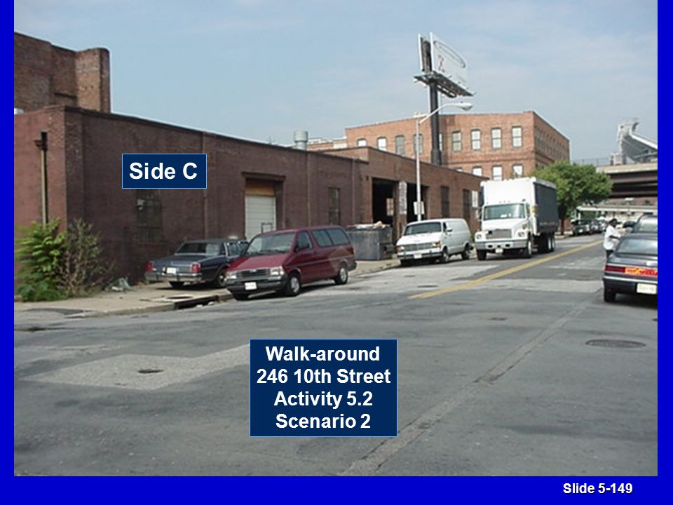 Slide 5-149 Side C Walk-around 246 10th Street Activity 5.2 Scenario 2