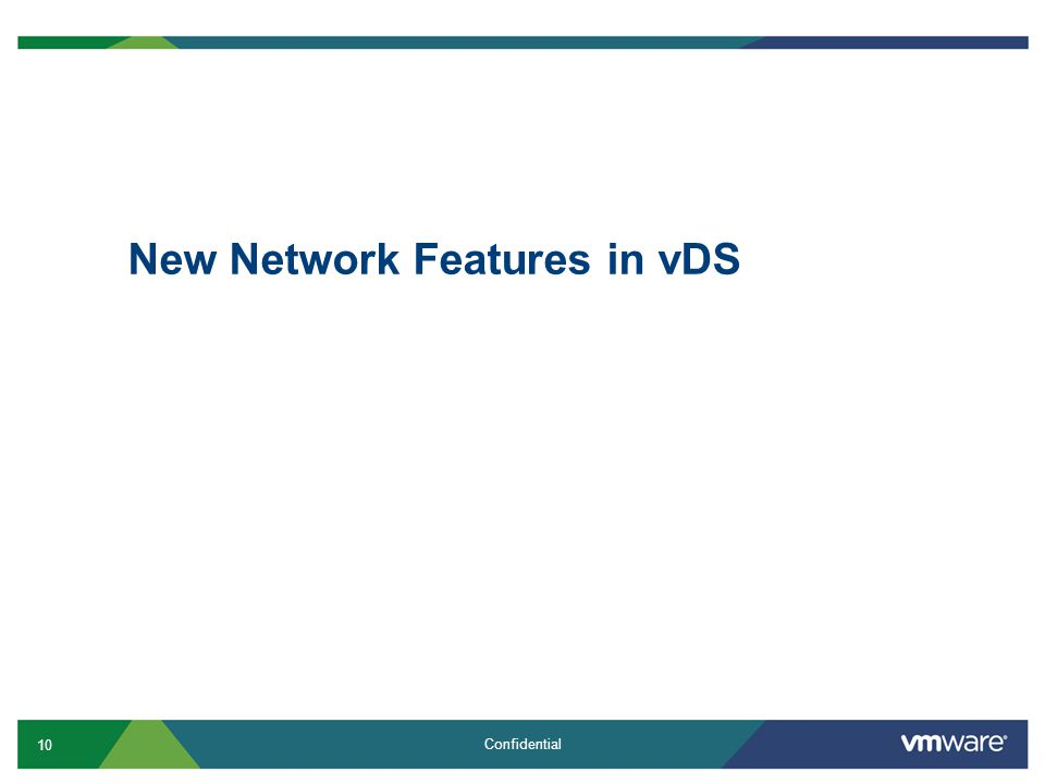10 Confidential New Network Features in vDS