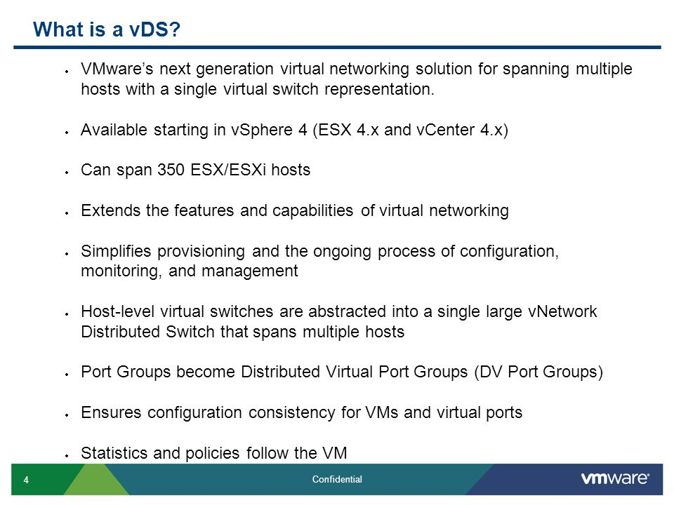 5 Confidential What is a vDS? vNetwork Standard Switch (vSS) vNetwork Distributed Switch (vDS)