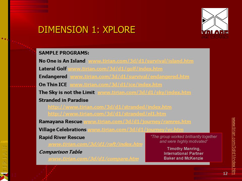 12 DIMENSION 1: XPLORE SAMPLE PROGRAMS: No One is An Island www.tirian.com/3d/d1/survival/island.htmwww.tirian.com/3d/d1/survival/island.htm Lateral G