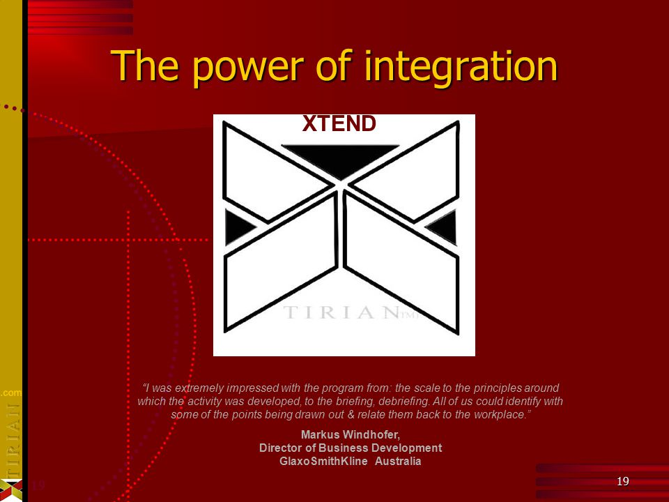 "19 The power of integration ""I was extremely impressed with the program from: the scale to the principles around which the activity was developed, to"
