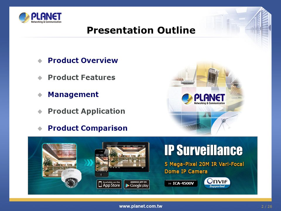 2 / 26 Presentation Outline  Product Overview  Product Features  Management  Product Application  Product Comparison