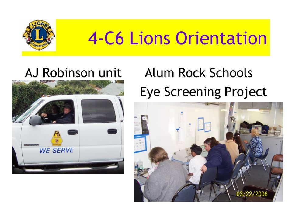 4-C6 Lions Orientation AJ Robinson unit Alum Rock Schools Eye Screening Project