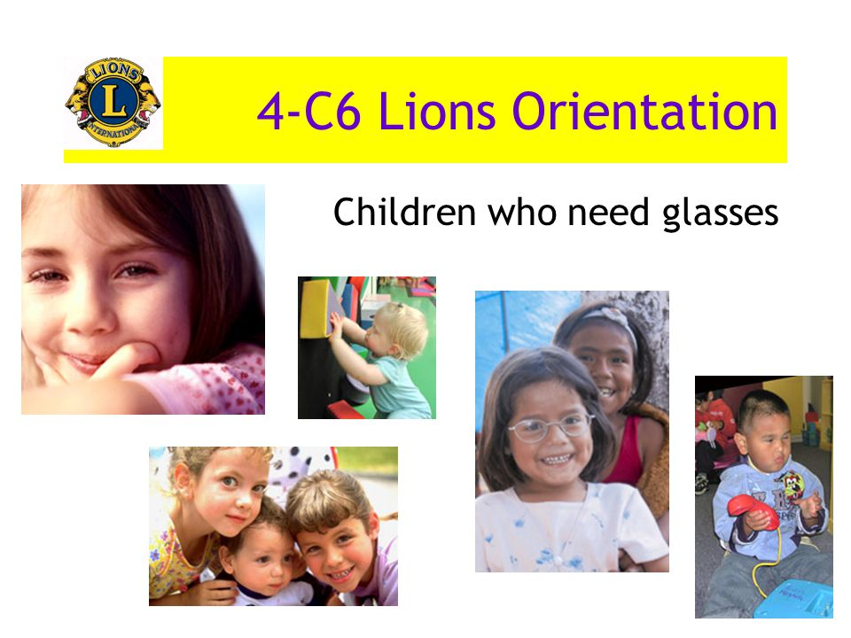 4-C6 Lions Orientation Children who need glasses