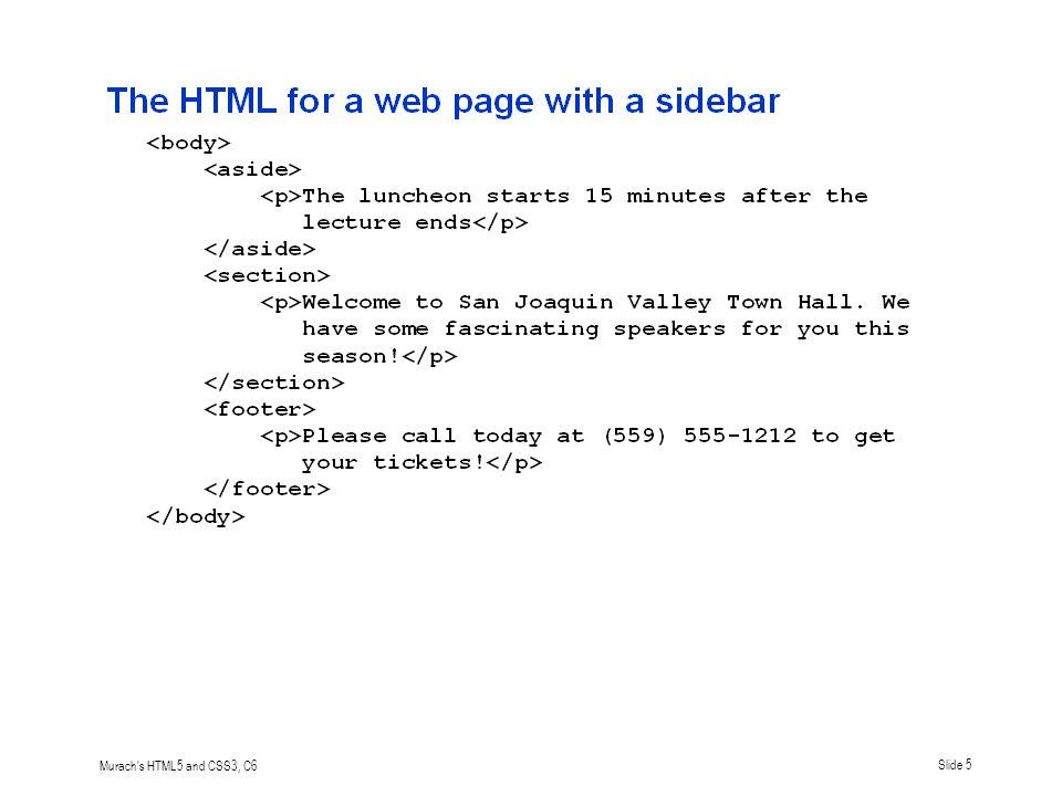 Murach s HTML5 and CSS3, C6Slide 6