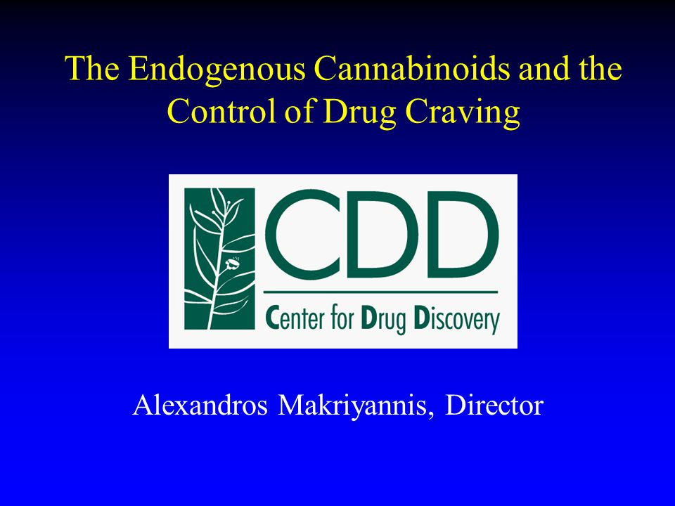 The Endogenous Cannabinoids and the Control of Drug Craving Alexandros Makriyannis, Director
