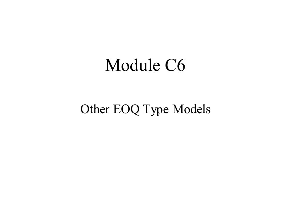 OTHER EOQ-TYPE MODELS Quantity Discount Models –All Units Discounts –Incremental Discounts (Not Discussed Here) Production Lot Size Models Planned Shortage Model ALL SEEK TO MINIMIZE THE TOTAL ANNUAL COST EQUATION