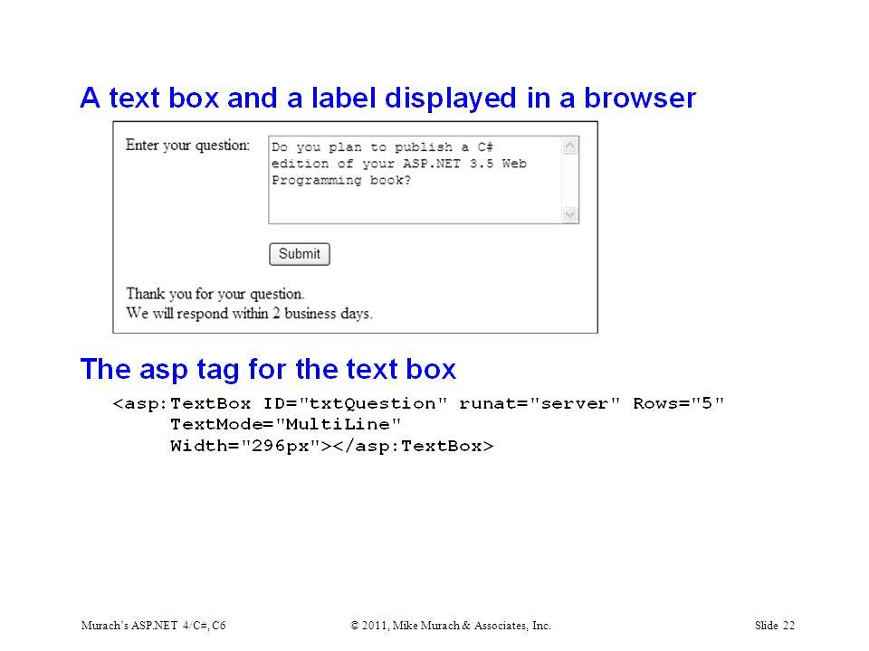 Murach's ASP.NET 4/C#, C6© 2011, Mike Murach & Associates, Inc.Slide 22