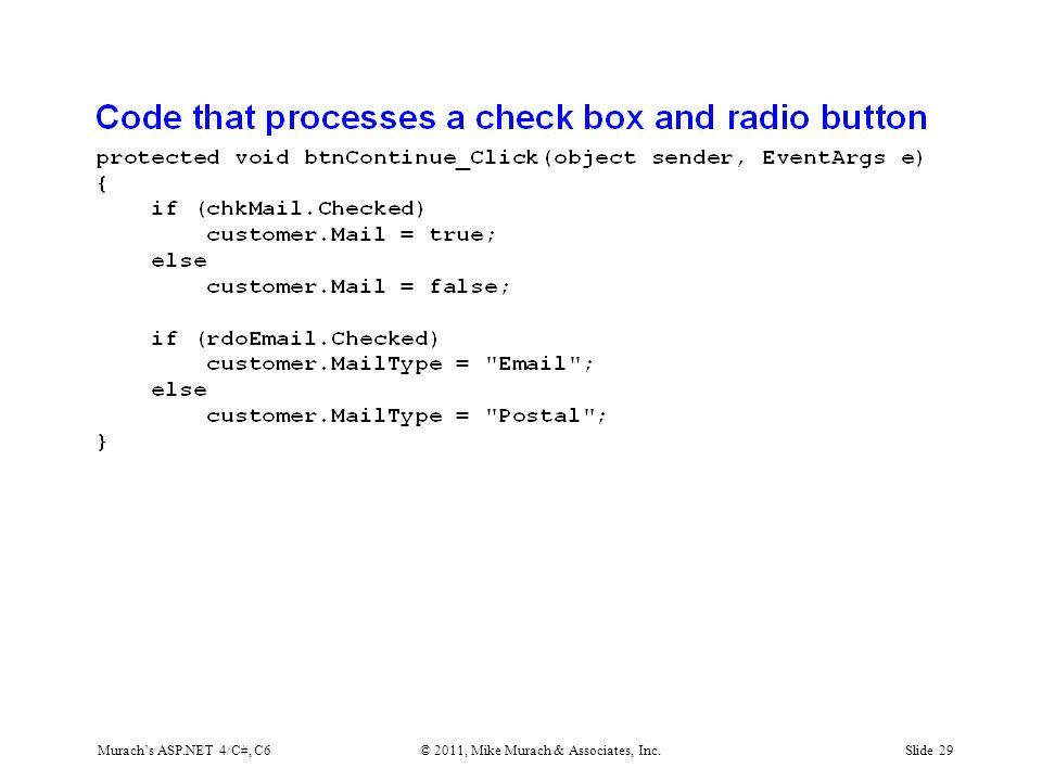 Murach's ASP.NET 4/C#, C6© 2011, Mike Murach & Associates, Inc.Slide 29