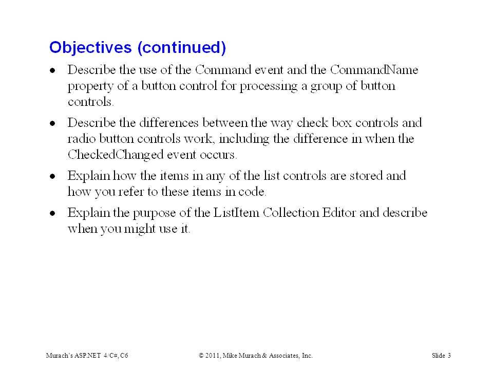 Murach's ASP.NET 4/C#, C6© 2011, Mike Murach & Associates, Inc.Slide 3
