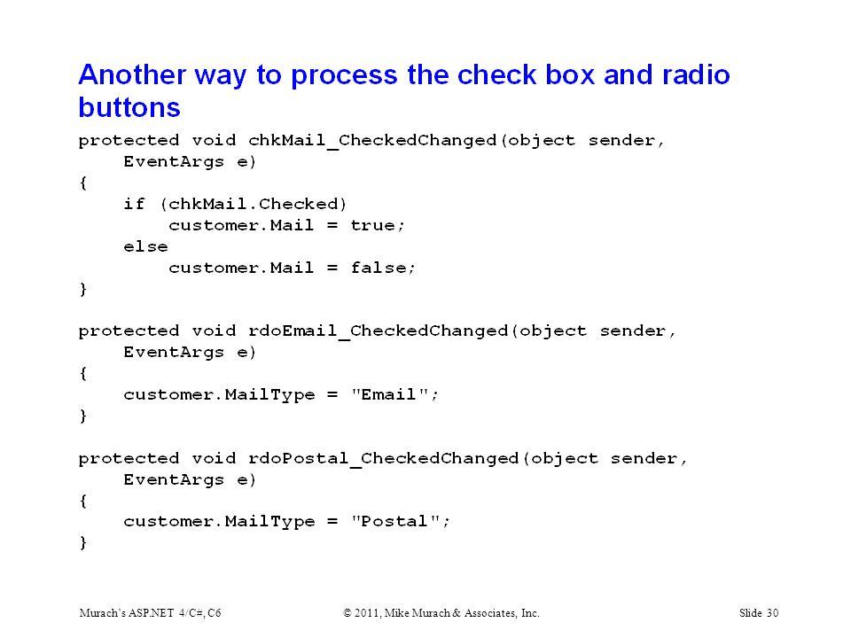 Murach's ASP.NET 4/C#, C6© 2011, Mike Murach & Associates, Inc.Slide 30
