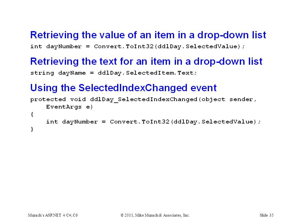 Murach's ASP.NET 4/C#, C6© 2011, Mike Murach & Associates, Inc.Slide 35