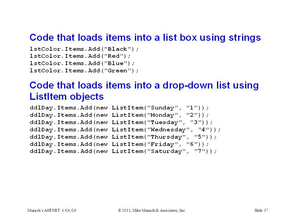 Murach's ASP.NET 4/C#, C6© 2011, Mike Murach & Associates, Inc.Slide 37