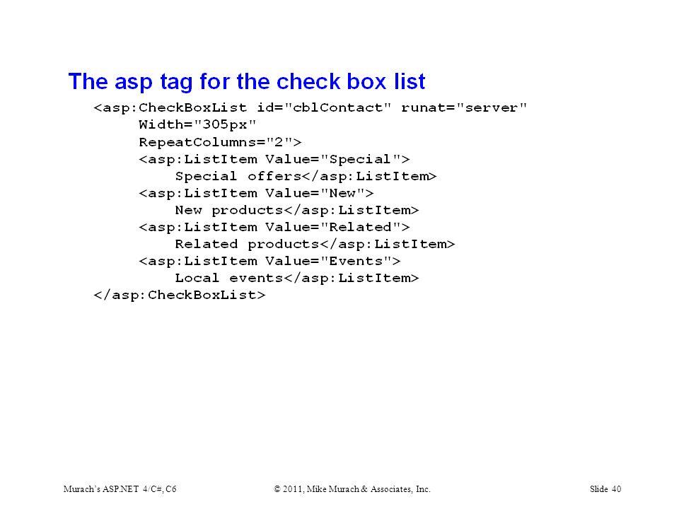 Murach's ASP.NET 4/C#, C6© 2011, Mike Murach & Associates, Inc.Slide 40