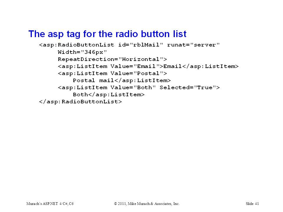 Murach's ASP.NET 4/C#, C6© 2011, Mike Murach & Associates, Inc.Slide 41