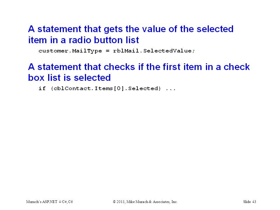 Murach's ASP.NET 4/C#, C6© 2011, Mike Murach & Associates, Inc.Slide 43