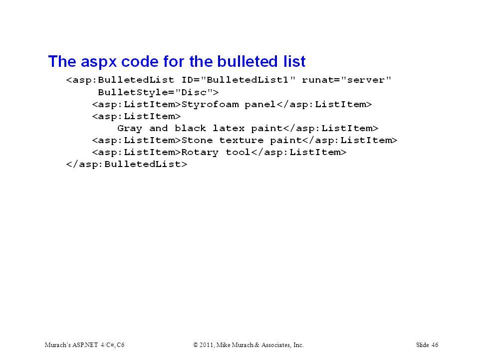 Murach's ASP.NET 4/C#, C6© 2011, Mike Murach & Associates, Inc.Slide 46