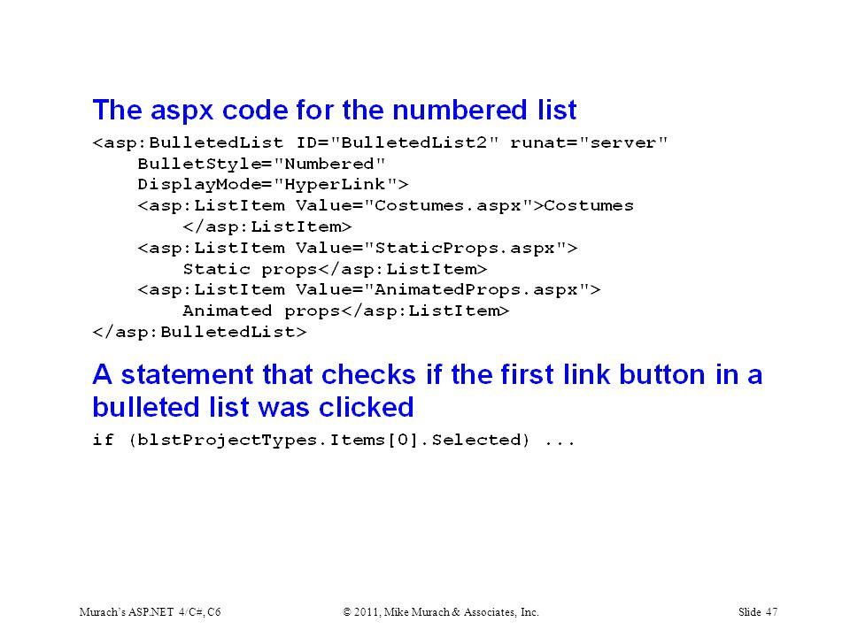 Murach's ASP.NET 4/C#, C6© 2011, Mike Murach & Associates, Inc.Slide 47