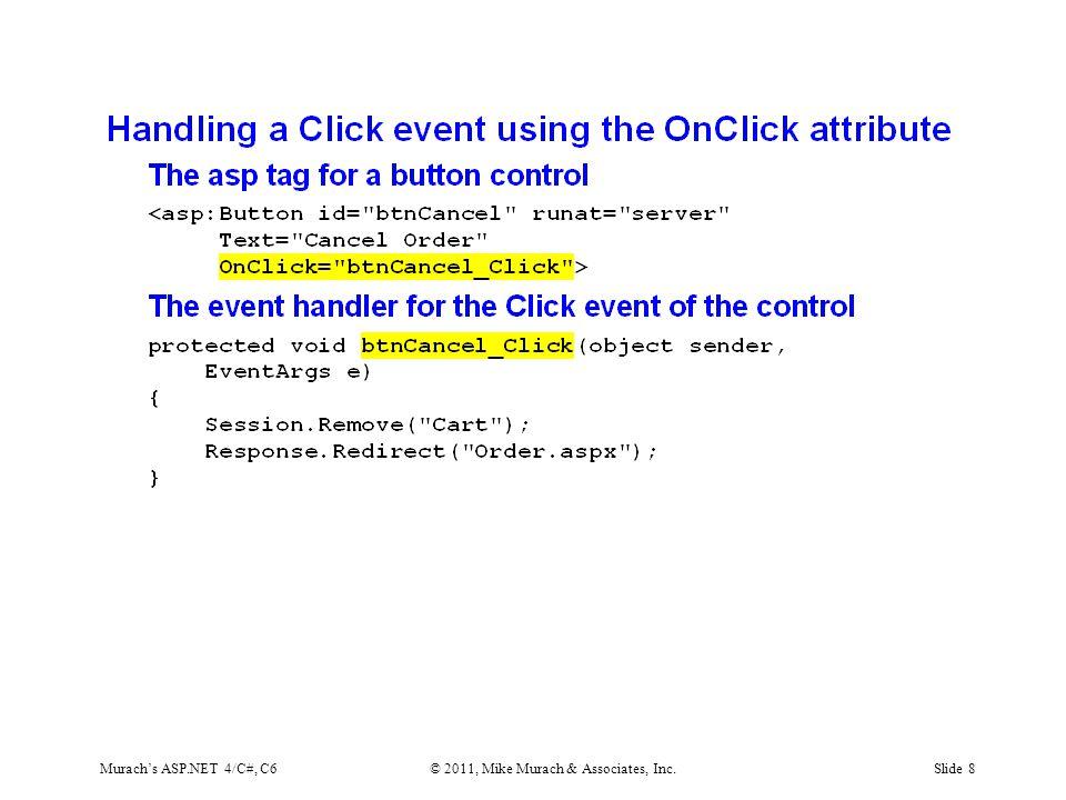 Murach's ASP.NET 4/C#, C6© 2011, Mike Murach & Associates, Inc.Slide 19