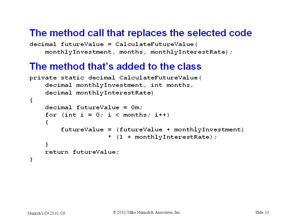 Murach's C# 2010, C6 © 2010, Mike Murach & Associates, Inc.Slide 13