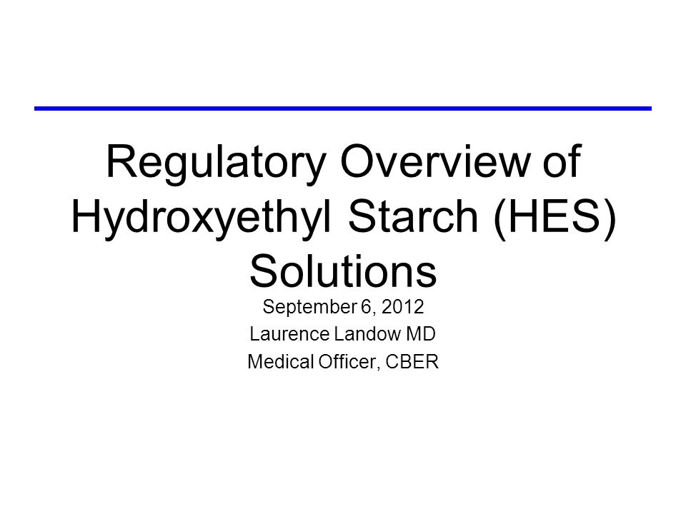 Overview 3 hydroxyethyl starch (HES) solutions — Hespan, Hextend, and Voluven — are licensed for treatment of hypovolemia HES solutions are associated with 3 toxicities of concern: –Pruritus –Bleeding –Acute Kidney Injury