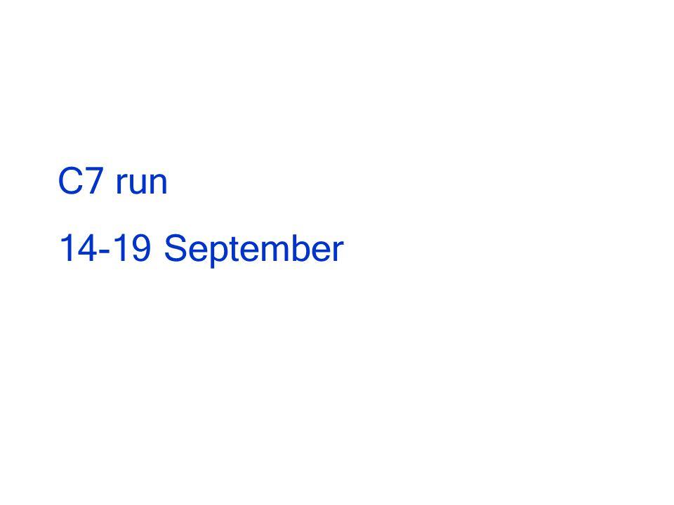 C7 run 14-19 September