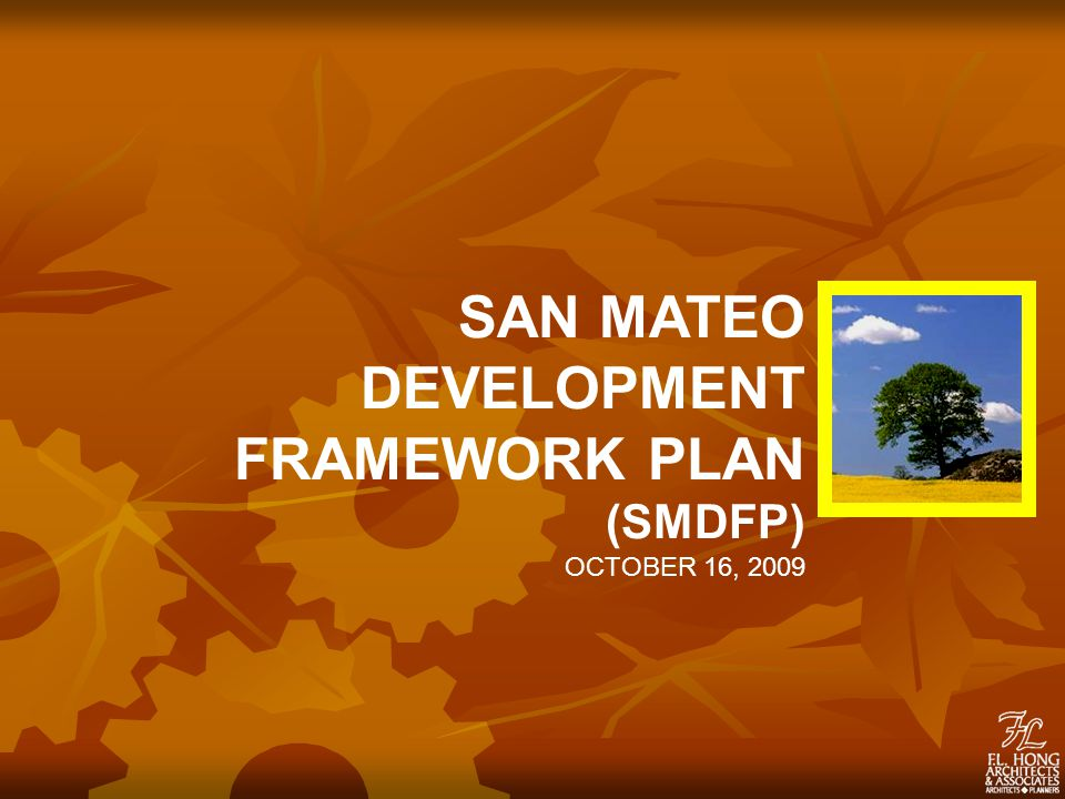 SAN MATEO DEVELOPMENT FRAMEWORK PLAN 1.1Mayor Jose Rafael E.