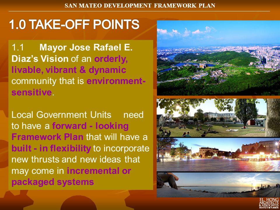 SAN MATEO DEVELOPMENT FRAMEWORK PLAN 1.1Mayor Jose Rafael E.