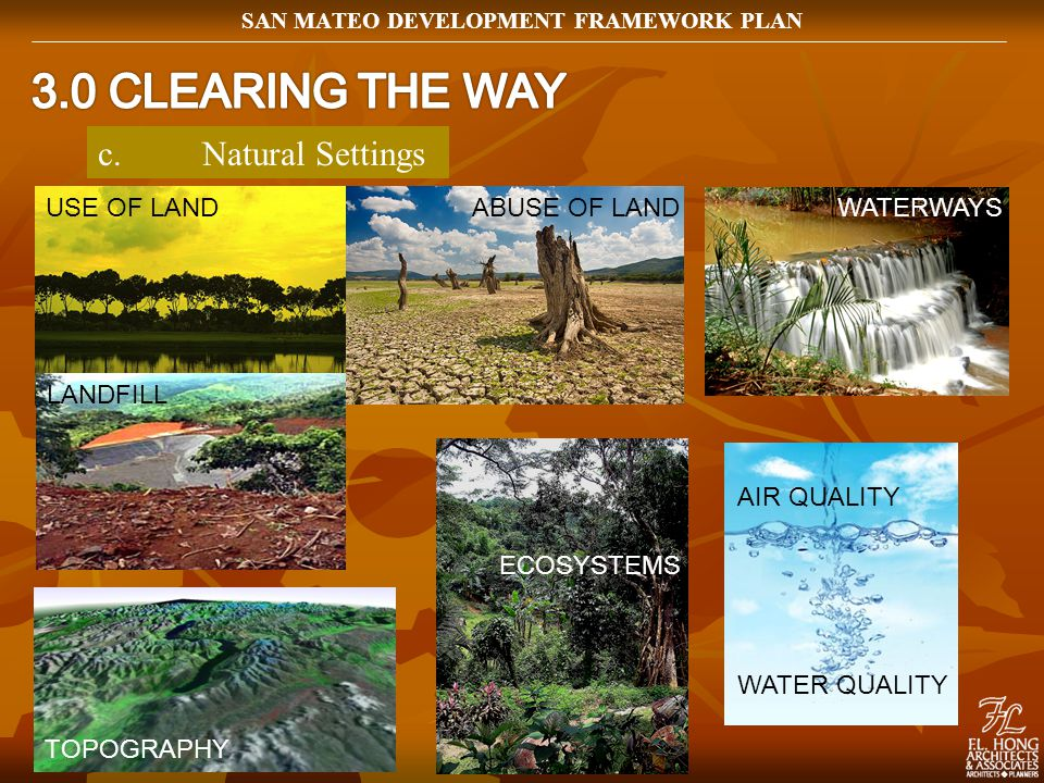 c.Natural Settings WATERWAYS TOPOGRAPHY AIR QUALITY WATER QUALITY ECOSYSTEMS SAN MATEO DEVELOPMENT FRAMEWORK PLAN USE OF LAND ABUSE OF LAND LANDFILL