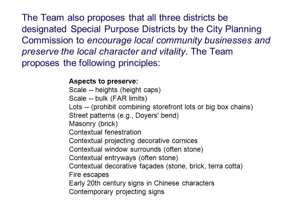 The Team also proposes that all three districts be designated Special Purpose Districts by the City Planning Commission to encourage local community b