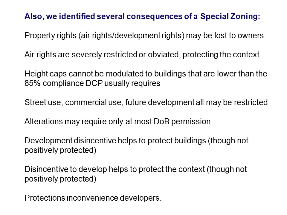Also, we identified several consequences of a Special Zoning: Property rights (air rights/development rights) may be lost to owners Air rights are sev