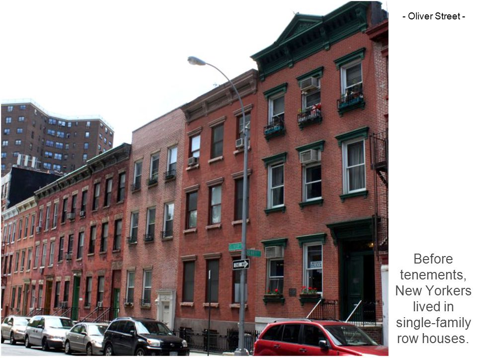Before tenements, New Yorkers lived in single-family row houses. - Oliver Street -