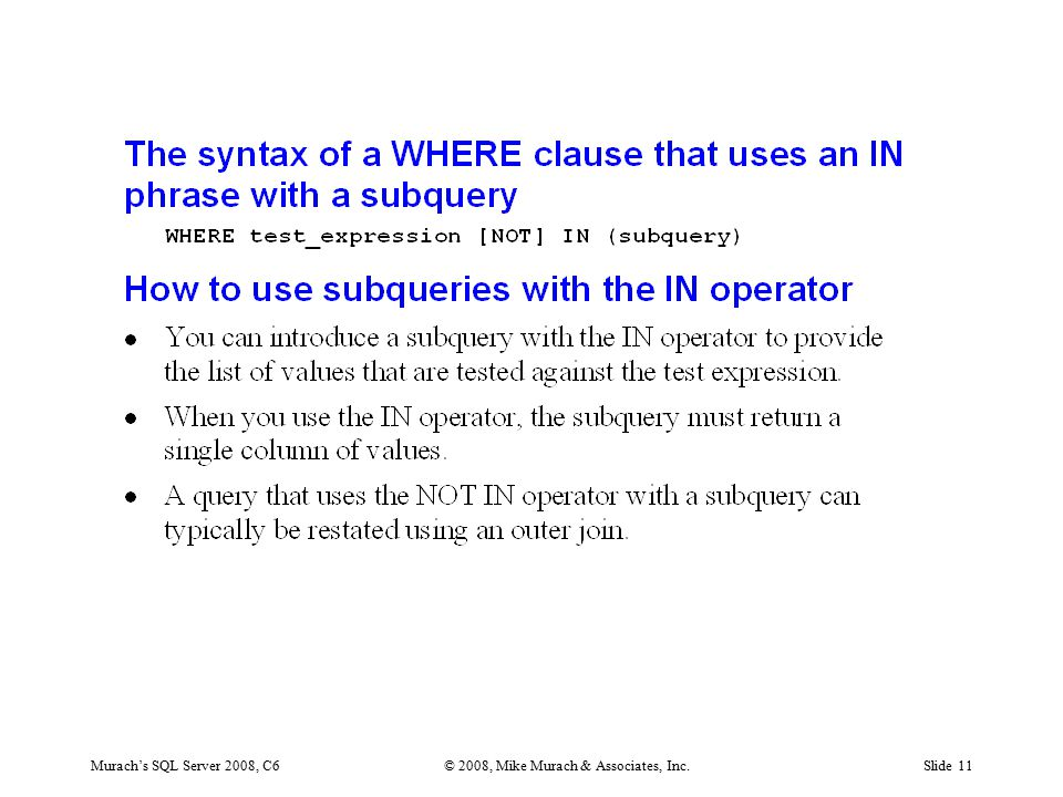 Murach's SQL Server 2008, C6© 2008, Mike Murach & Associates, Inc.Slide 11