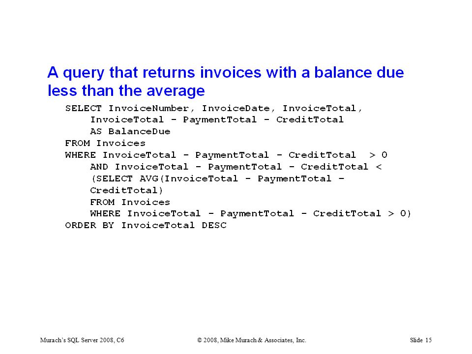 Murach's SQL Server 2008, C6© 2008, Mike Murach & Associates, Inc.Slide 15