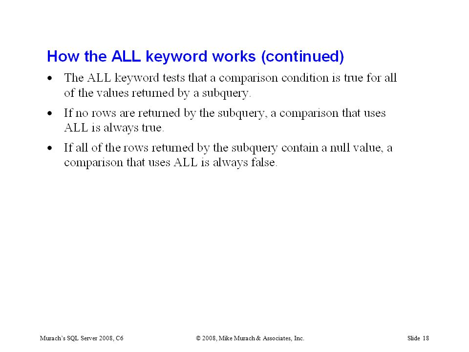 Murach's SQL Server 2008, C6© 2008, Mike Murach & Associates, Inc.Slide 18