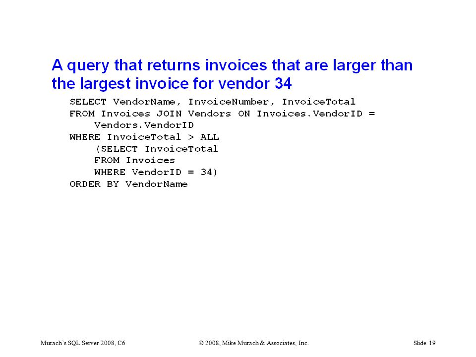 Murach's SQL Server 2008, C6© 2008, Mike Murach & Associates, Inc.Slide 19