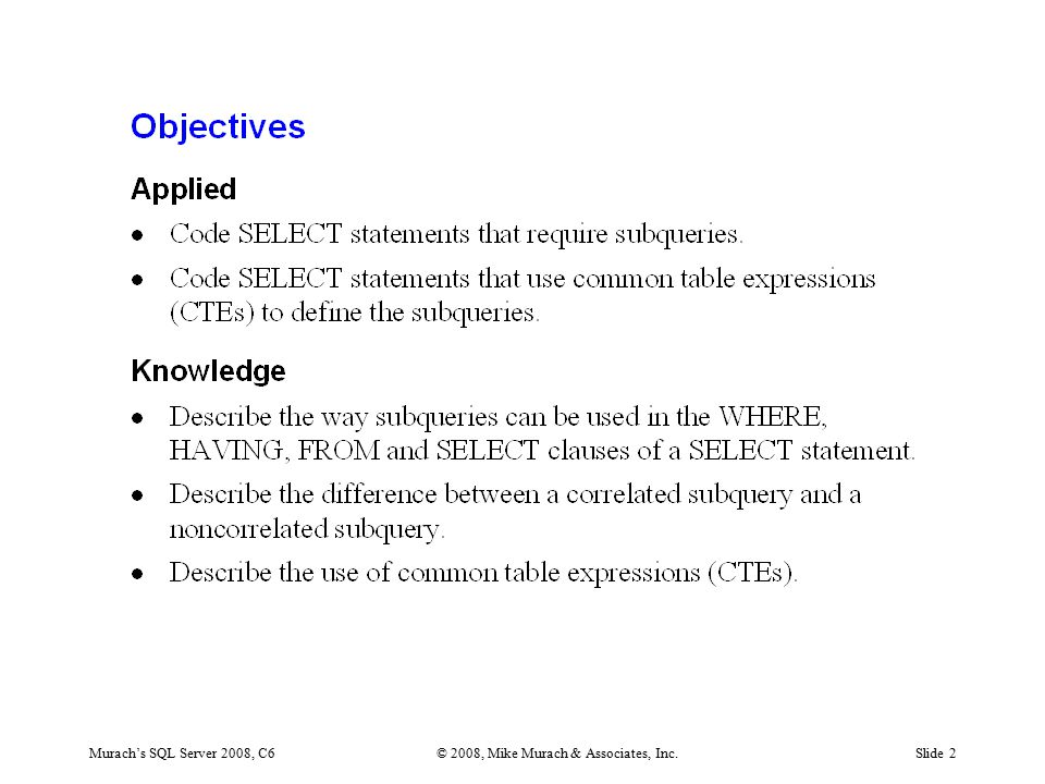 Murach's SQL Server 2008, C6© 2008, Mike Murach & Associates, Inc.Slide 2