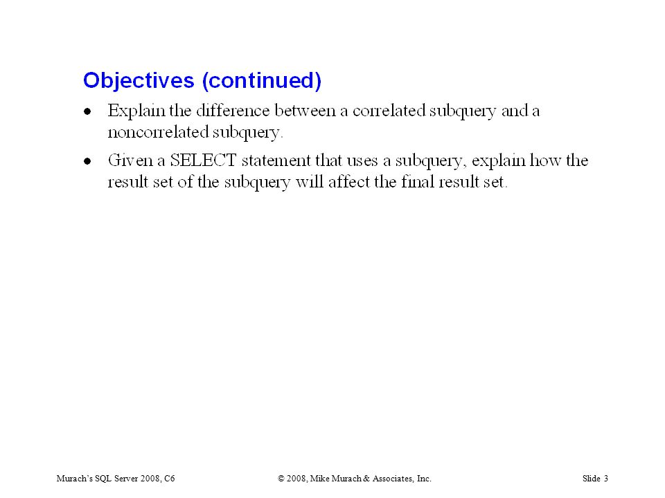 Murach's SQL Server 2008, C6© 2008, Mike Murach & Associates, Inc.Slide 3